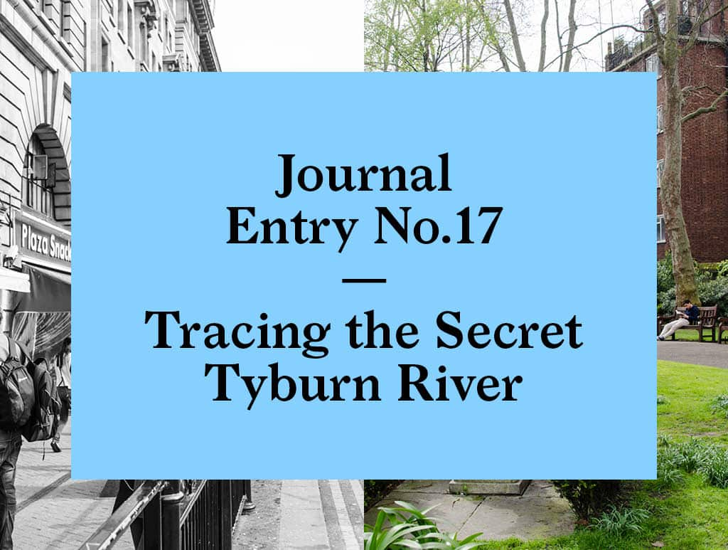 London's Secret Tyburn River Walk | Bearleader No.17-02