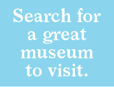 "Let's search for ""museum"" then >"
